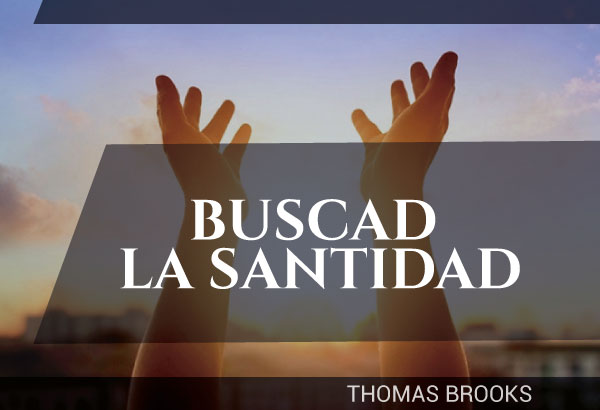 Buscad la santidad - Thomas Brooks
